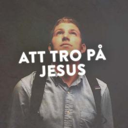 Att tro på Jesus
